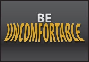 Uncomfortable 1